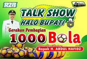 Talk Show Halo Bupati dan Gerakan Pembagian 1000 Bola.
